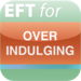 EFT Over Indulgence